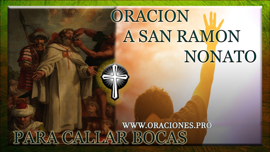 Oración A San Ramon Nonato Para Callar Bocas