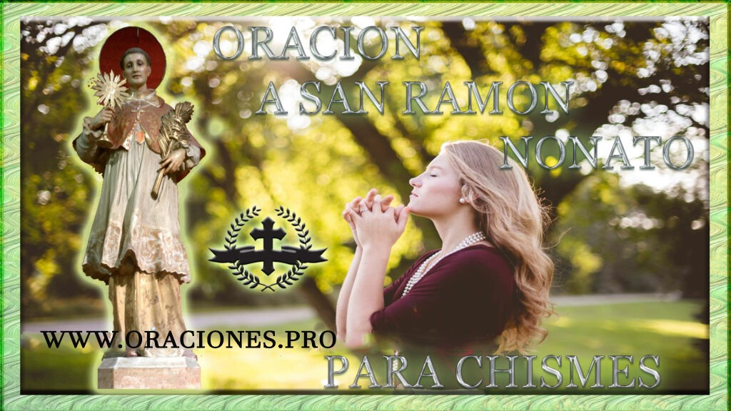 Oración A San Ramon Nonato Para Chismes