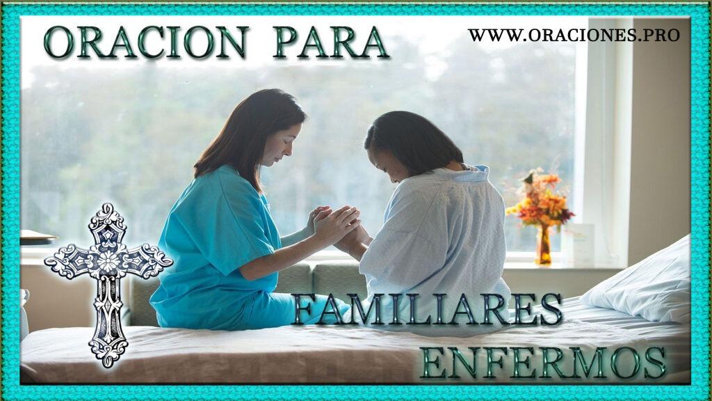 Oración Para Familiares Enfermos