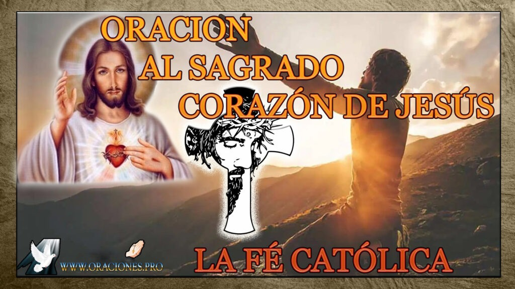 Oración Al Sagrado Corazón De Jesús La Fe Católica