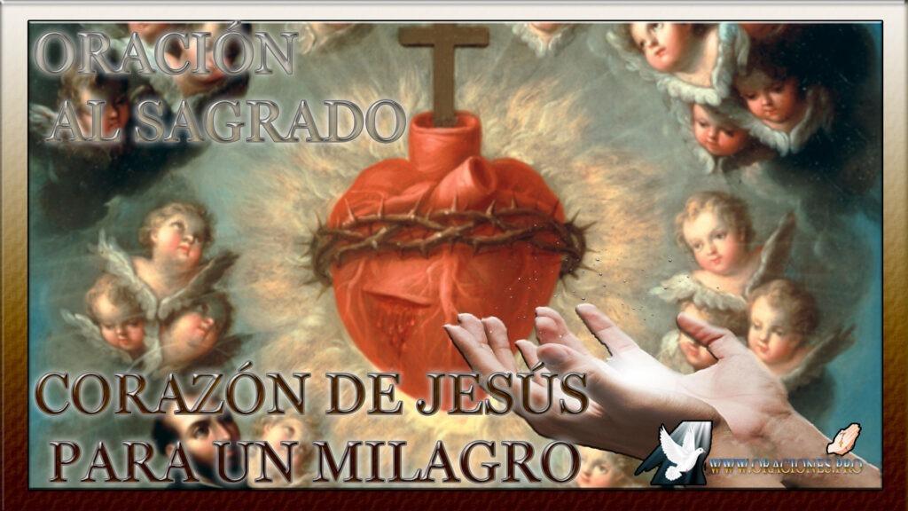 Oración Al Sagrado Corazón De Jesús Para Un Milagro
