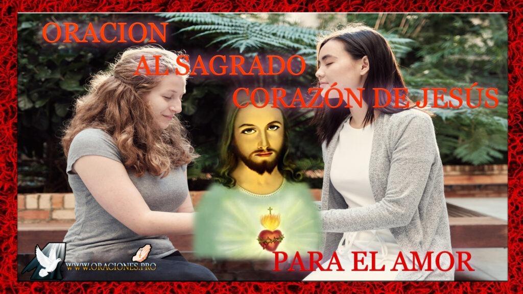 Oración Al Sagrado Corazón De Jesús Para El Amor